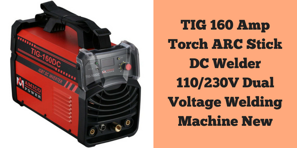 TIG 160 Amp Torch ARC Stick DC Welder